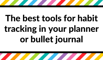 best tools for habit tracking bullet journal planner dot marker highlighters stamps stencils washi tape all about planners favorites