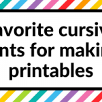 40 of the best cursive fonts for making printables