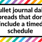 7 Daily planner layout ideas for your bullet journal that DON'T include a timed schedule